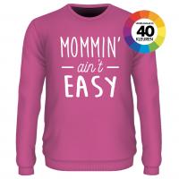 Mominn ain't easy t-shirt