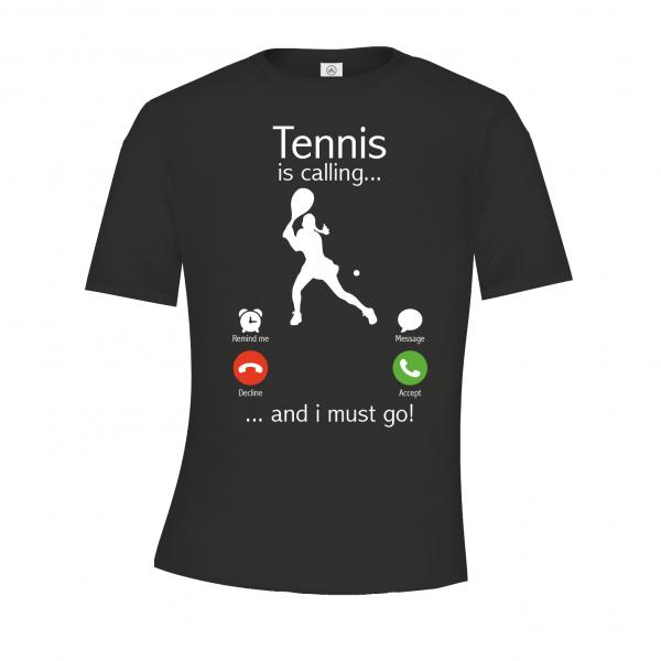 Tennis is calling t-shirt